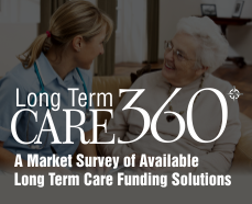 Review currently available Funding Options for your clients' Long Term Care Planning