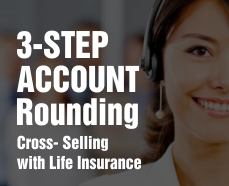 A 3-Step Process for Account Rounding with Life Insurance